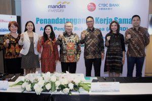 Tawarkan Investasi Menarik, Mandiri Investasi Gandeng Bank CTBC  sebagai Agen Penjual Reksa Dana